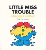 Little Miss Trouble Changes Colour - Roger Hargreaves