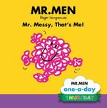 Mr. Messy, That's Me! : Mr Men one-a-day : Thursday - Brenda Apsley