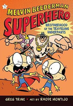 The Brotherhood of the Traveling Underpants : Melvin Beederman Superhero (Pb) - Greg Trine