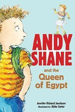 Andy Shane and the Queen of Egypt - Jennifer Richard Jacobson