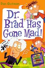 Dr. Brad Has Gone Mad! - Dan Gutman
