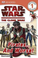 Star Wars the Clone Wars : Pirates... and Worse! - Simon Beecroft