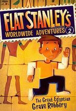 The Great Egyptian Grave Robbery : Flat Stanley's Worldwide Adventures - Sara Pennypacker