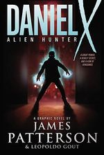 Daniel X : Alien Hunter : Daniel X Series - James Patterson