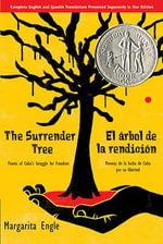 The Surrender Tree : Poems of Cuba's Struggle for Freedom - MS Margarita Engle