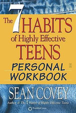 The 7 Habits of Highly Effective Teens : Personal Workbook - Sean Covey