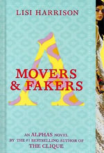 Movers & Fakers : An Alpha Novel - Lisi Harrison
