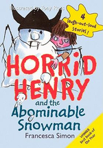 Horrid Henry and the Abominable Snowman : Horrid Henry Series : Book 16 - Francesca Simon
