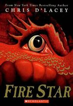 Fire Star : Last Dragon Chronicles Series : Book 3 - Chris D'Lacey