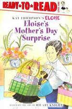 Eloise's Mother's Day Surprise : Eloise Books - Lisa McClatchy