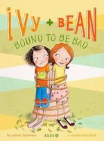 Bound to Be Bad : Ivy & Bean - Annie Barrows