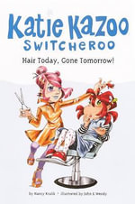 Hair Today, Gone Tomorrow! : Katie Kazoo, Switcheroo (Pb) - Nancy Krulik