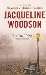 Behind You - Jacqueline Woodson