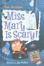 Miss Mary Is Scary! - Dan Gutman