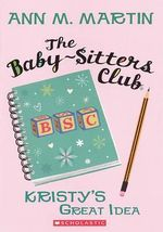 Kristy's Great Idea : Baby-Sitters Club (Pb) - Ann M Martin