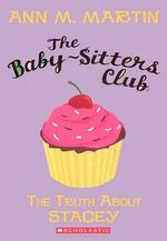 The Truth about Stacey : Baby-Sitters Club (Pb) - Ann M Martin