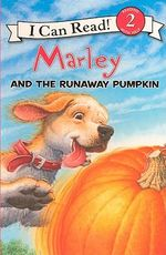 Marley and the Runaway Pumpkin - John Grogan