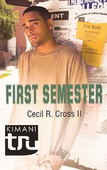 First Semester : A Biography of Kurt Cobain - Cecil R., II Cross