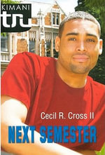 Next Semester - Cecil R., II Cross