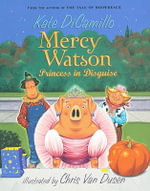 Princess in Disguise : Mercy Watson (Numbered) - Kate DiCamillo