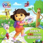 Dora's Big Birthday Adventure : Dora the Explorer - Lauryn Silverhardt