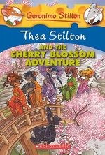 Thea Stilton and the Cherry Blossom Adventure : Geronimo Stilton Special Editions Series - Thea Stilton