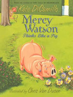 Mercy Watson Thinks Like a Pig - Kate DiCamillo