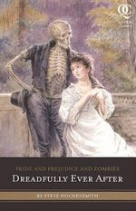 Pride and Prejudice and Zombies : Dreadfully Ever After - Steve Hockensmith