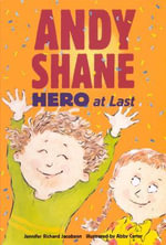 Andy Shane Hero at Last - Jennifer Richard Jacobson