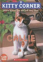 Callie : Kitty Corner (Prebound) - Ellen Miles