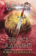 Erak's Ransom (USA Edition) : Ranger's Apprentice Series : Book 7 - John Flanagan
