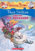 Thea Stilton and the Ice Treasure : Geronimo Stilton Special Editions Series - Thea Stilton