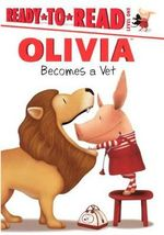 Olivia Becomes a Vet : Ready-To-Read: Level 1 - Jared Osterhold