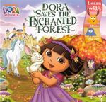 Dora Saves the Enchanted Forest - Sheila Sweeny Higginson