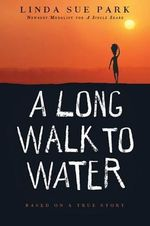A Long Walk to Water : Based on a True Story - Mrs Linda Sue Park