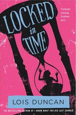 Locked in Time : Volume 1, Number 2 - Lois Duncan