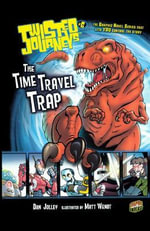 Twisted Journeys 6 : The Time Travel Trap - Dan Jolley