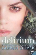 Delirium (Quality) : Delirium Trilogy : Book 1 - Lauren Oliver
