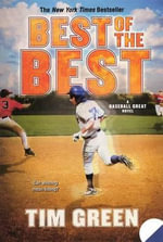 Best of the Best : Baseball Great Novels - Tim Green