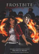 Frostbite : Vampire Academy Graphic Novel : Book 2 - Richelle Mead