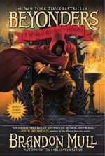 A World Without Heroes : Beyonders : Book 1 - Brandon Mull
