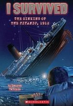 The Sinking of the Titanic, 1912 : I Survived (Pb) - Lauren Tarshis