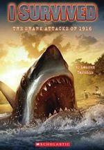 The Shark Attacks of 1916 : I Survived (Pb) - Lauren Tarshis