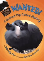 Wanted! a Guinea Pig Named Henry - Wendy Orr