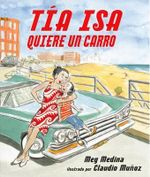 Tia ISA Quiere Un Carro (Tia ISA Wants a Car) - Meg Medina