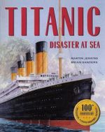 Titanic : Disaster at Sea - Martin Jenkins