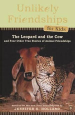 The Leopard and the Cow : And Four Other Stories of Animal Friendships - Jennifer S Holland