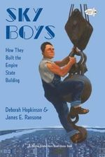 Sky Boys : How They Built the Empire State Building - Deborah Hopkinson