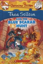 Thea Stilton and the Blue Scarab Hunt : Geronimo Stilton (Unnumbered Paperback) - Thea Stilton