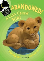 Abandoned! A Lion Called Kiki - Wendy Orr